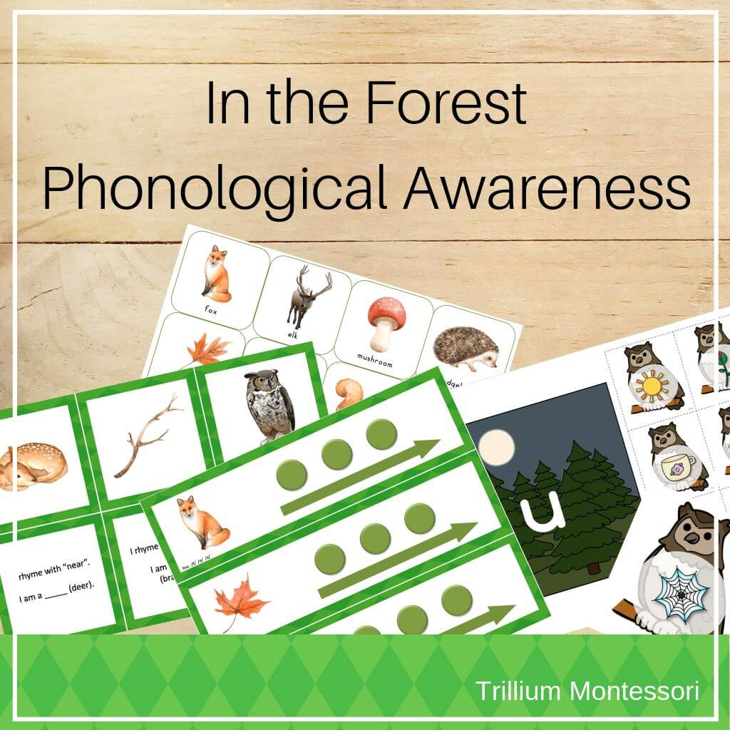 Forest Phonological Awareness Pack - Trillium Montessori