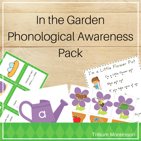 In the Garden: Phonological Awareness for Spring - Trillium Montessori