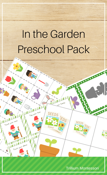 In the Garden: Preschool Pack for Spring - Trillium Montessori
