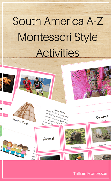 South America A-Z Montessori Pack - Trillium Montessori