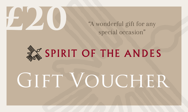 Gift Voucher £20 - Spirit of the Andes