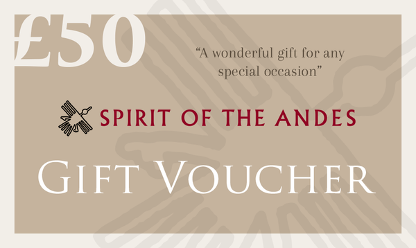 Gift Voucher £50 - Spirit of the Andes