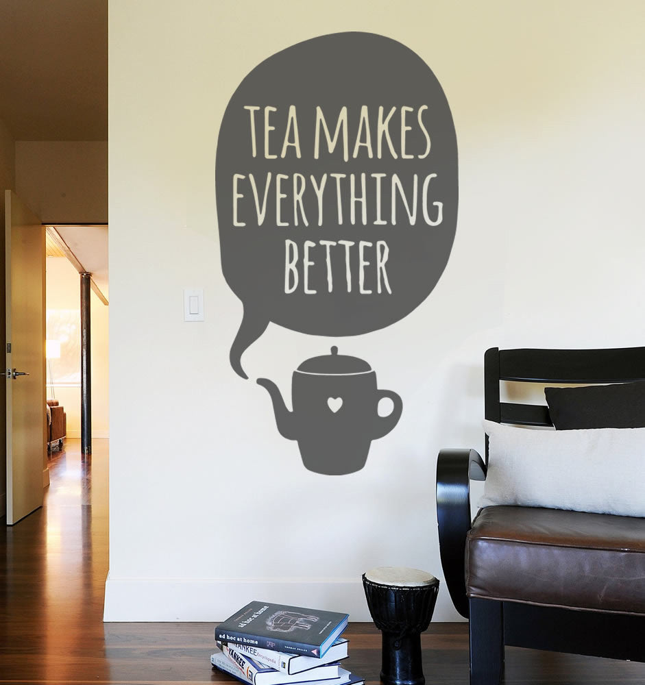 Tea Makes Everything Better Wall Sticker