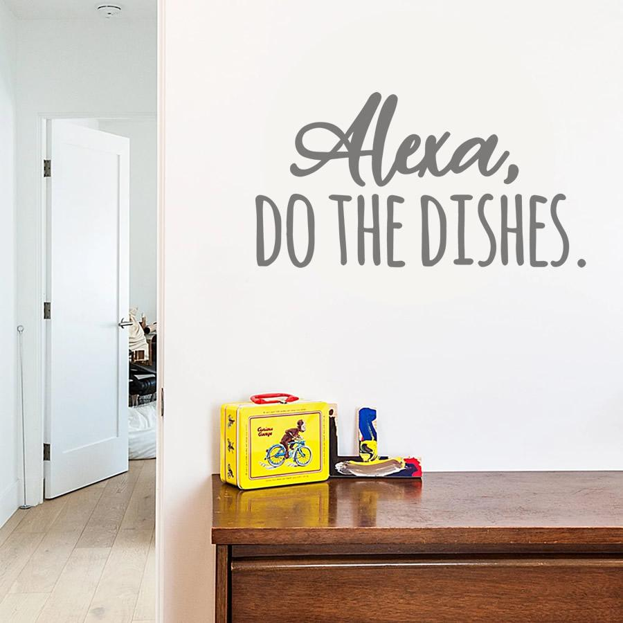 Alexa, Do the Dishes Wall Sticker