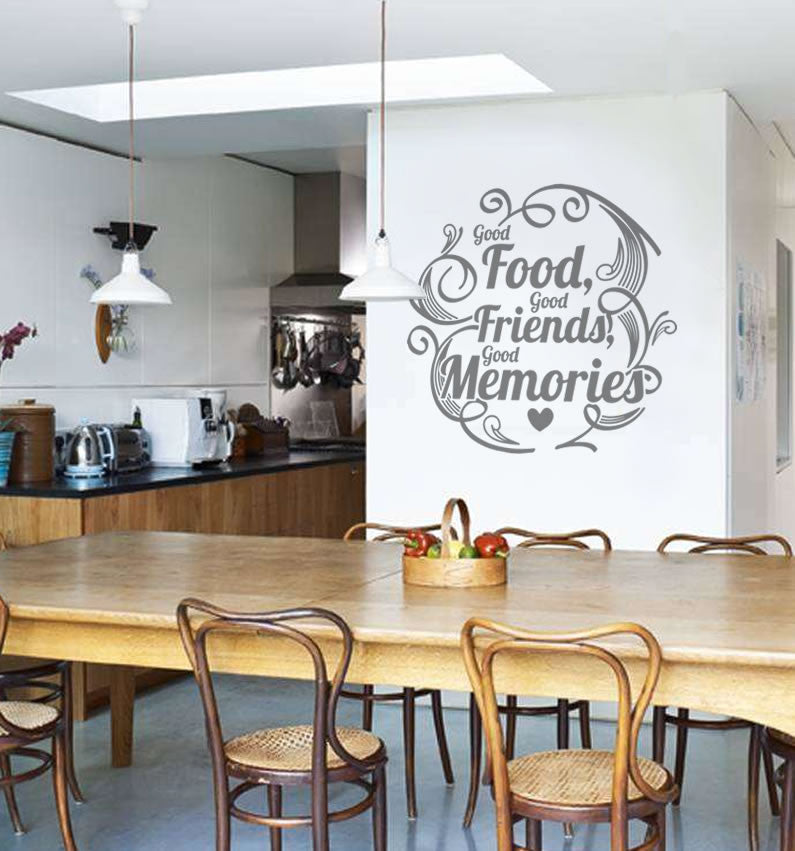 Good Food, Good Friends, Good Memories Wall Sticker