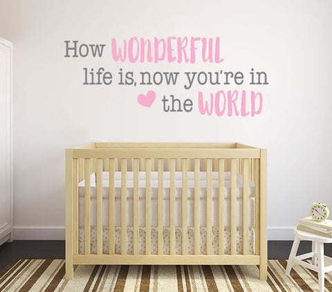 How Wonderful Life Is Wall Sticker - Wall Chick