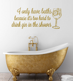 I Only Have Baths Gin Wall Stickers