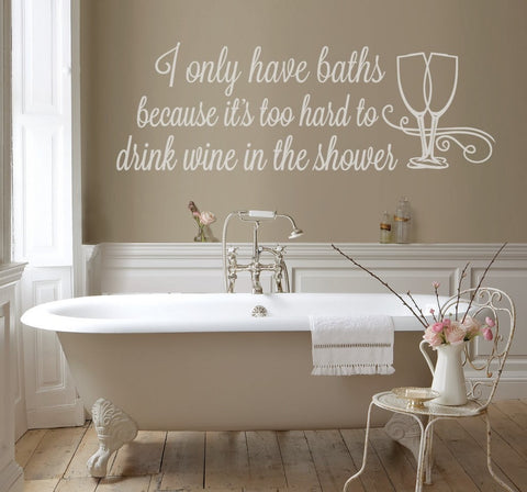 Superieur I Only Have Baths Wall Sticker   Wall Chick ...