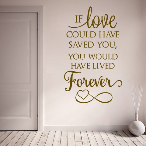 If Love Could Have Saved You Tall Wall Sticker - Wall Chick
