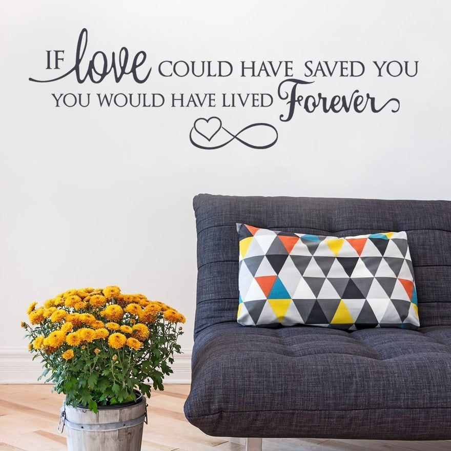 If Love Could Have Saved You Wall Sticker - Wall Chick