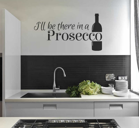 I'll Be There In a Prosecco Wall Sticker