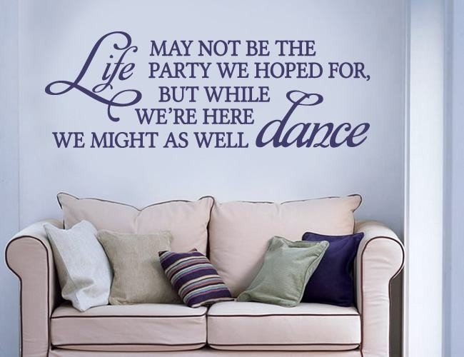Life May Not Be a Party Wall Sticker - Wall Chick