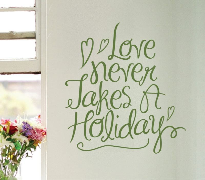 Love Never Takes a Holiday Wall Sticker - Wall Chick