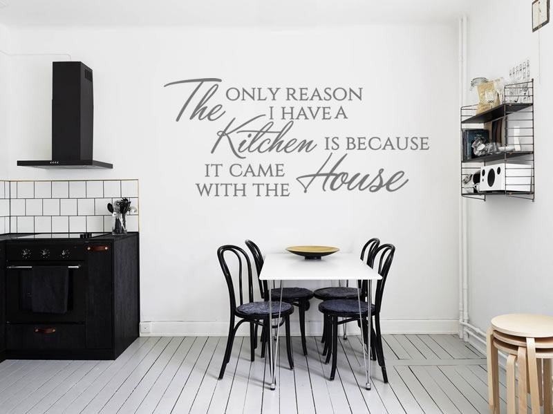The Only Reason I Have a Kitchen Wall Sticker - Wall Chick