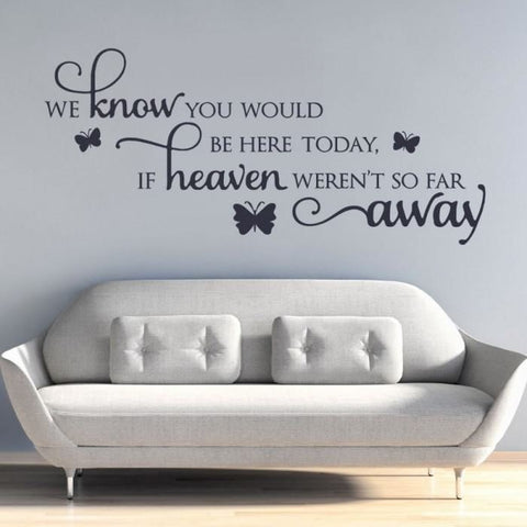 We Know You Would Wall Sticker - Wall Chick