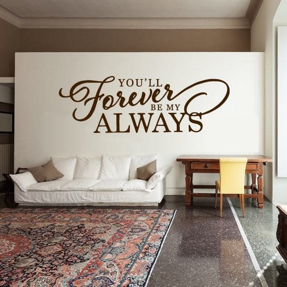 You'll Forever Be My Always Wall Sticker - Wall Chick