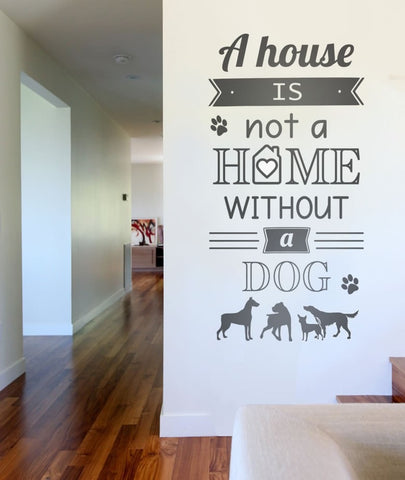 A House is not a Home without a Dog Wall Sticker - Wall Chick