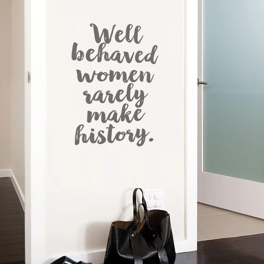 Well Behaved Women Wall Sticker