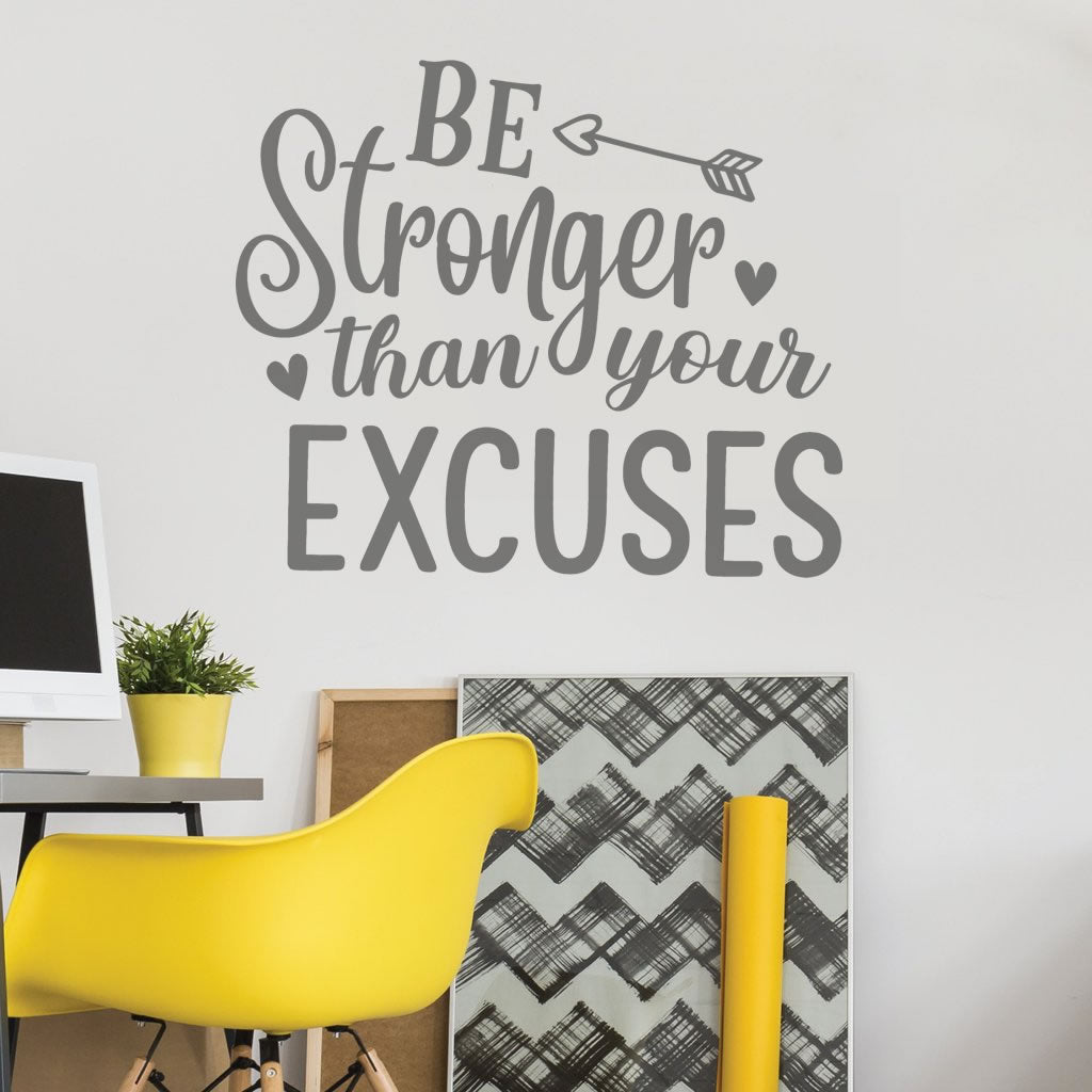 Be Stronger Than Your Excuses Wall Sticker