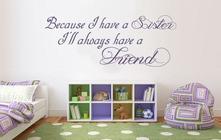 Because I have a Sister Wall Sticker Wall Sticker - Wall Chick