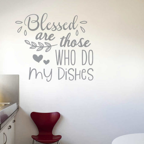 Blessed Are Those Who Do My Dishes Wall Sticker