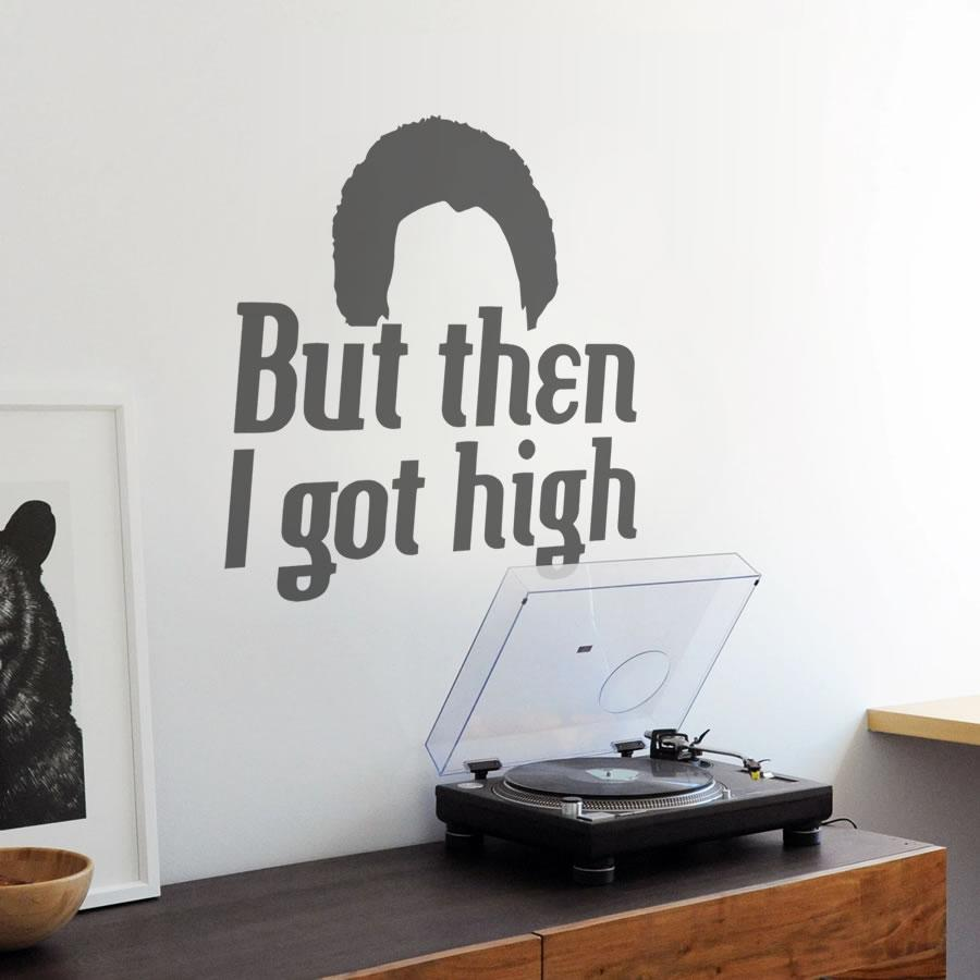 But then I got High Wall Sticker
