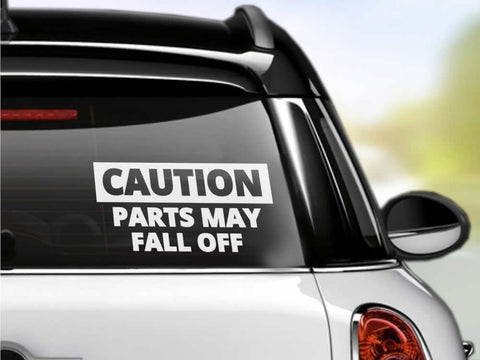 Caution Parts May Fall Off Car Sticker