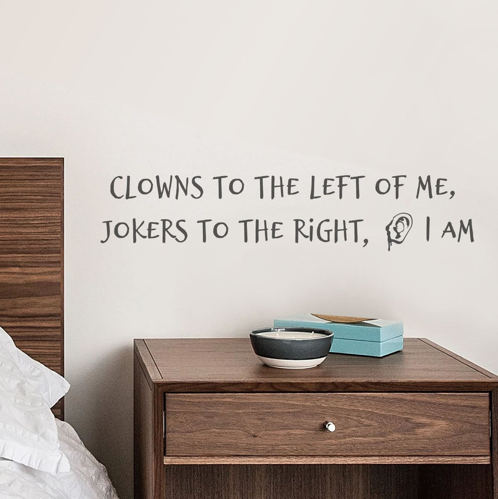 Clowns to the left of me wall sticker