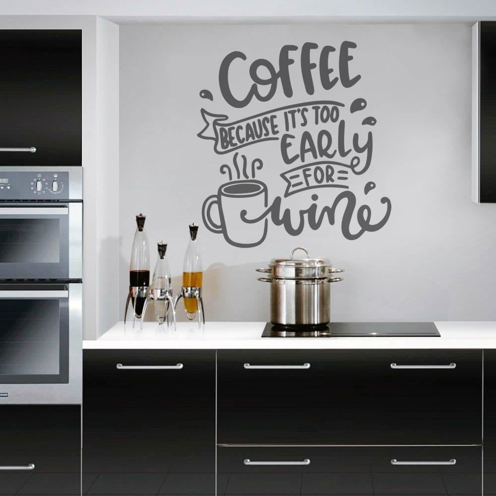Coffee Because Its Too Early For Wine Wall Sticker