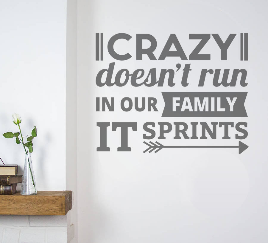 Crazy Doesn't Run in Our Family Wall Sticker