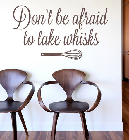 Don't Be Afraid to Take Whisks Wall Sticker Wall Sticker - Wall Chick