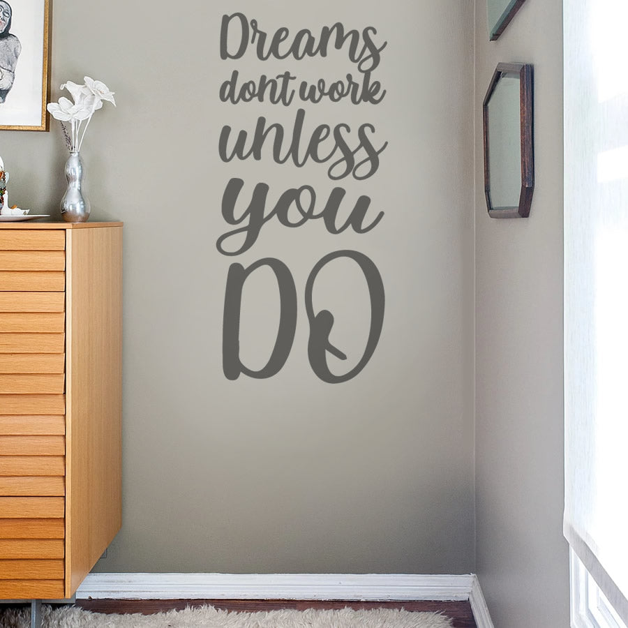 Dreams Don't Work Unless You Do Wall Sticker