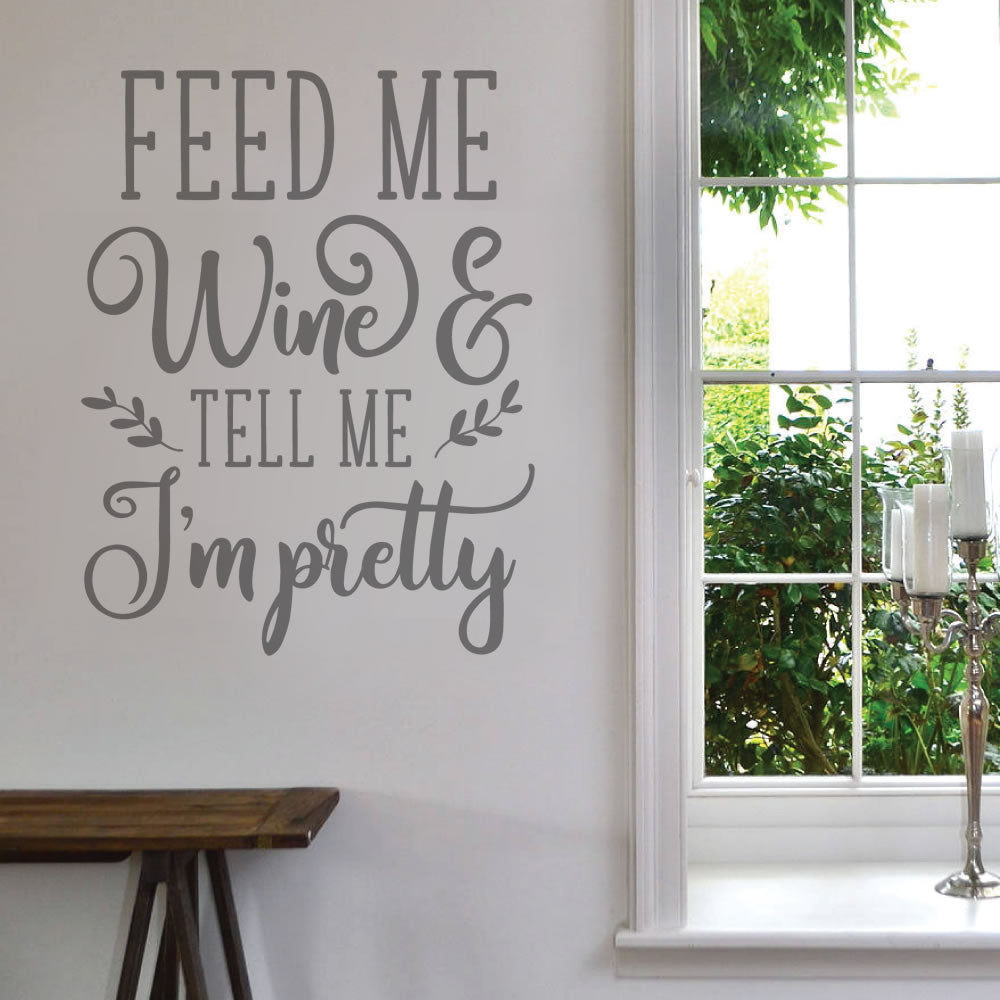 Feed Me Wine Wall Sticker
