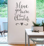 I Love You More Than Chocolate Wall Sticker