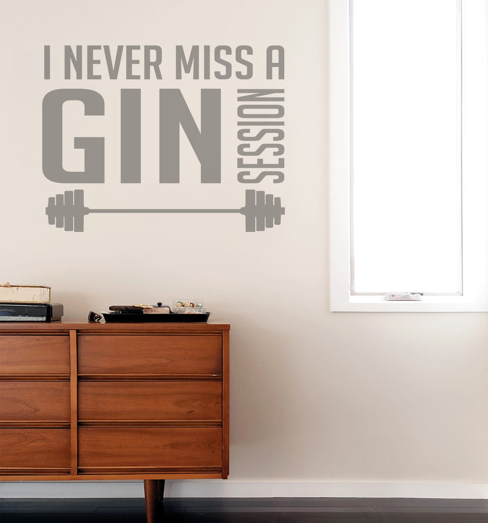 I Never Miss a Gin Session Wall Sticker