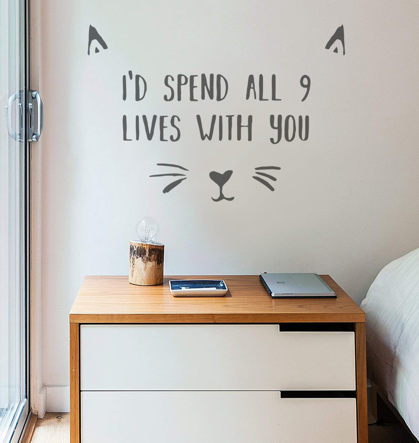 Id Spend all 9 Lives With You Wall Sticker