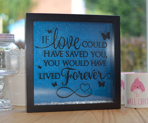 If Love Could Have Saved You Glitter Frame