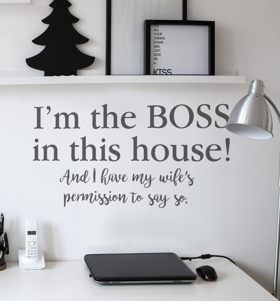 Im The Boss of This House Wall Sticker