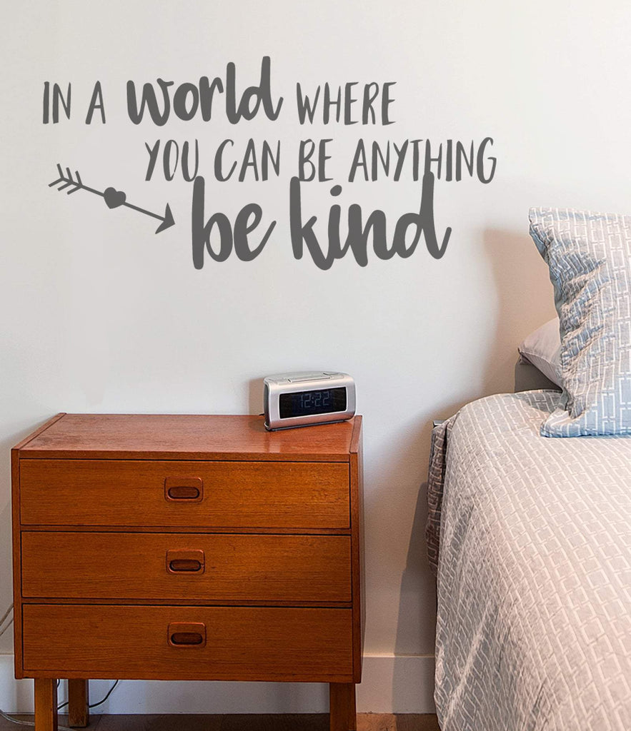 In a World Where You Can Be Anything Be Kind Wall Sticker