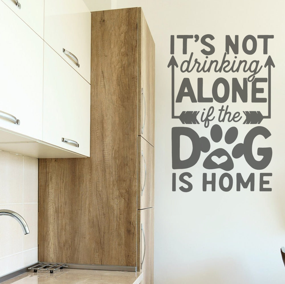 Its Not Drinking Alone Dog Wall Sticker