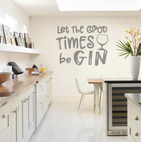 Let The Good Times Be Gin Wall Sticker