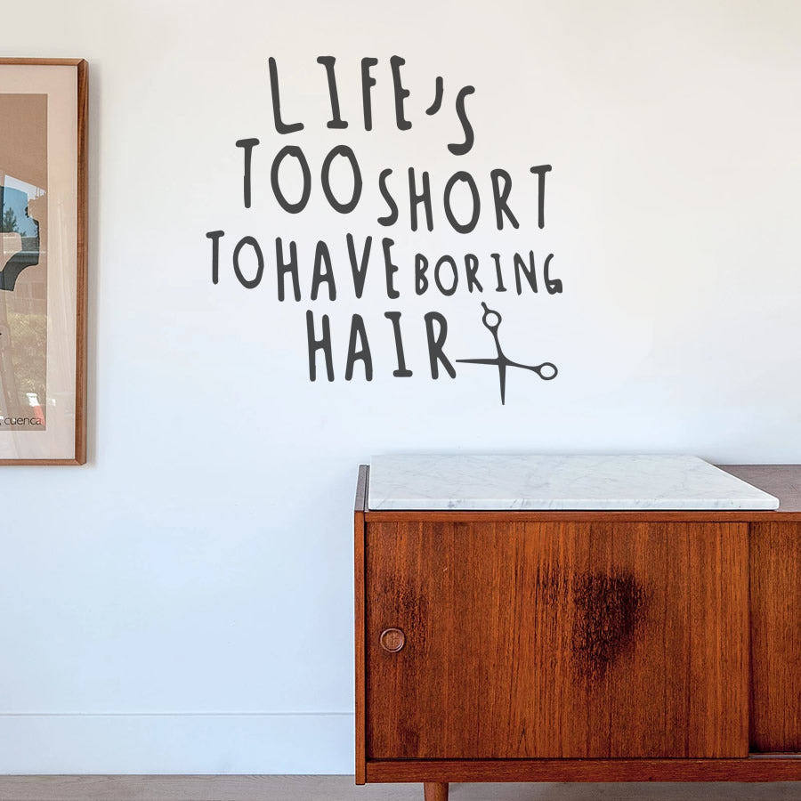 Lifes Too Short to Have Boring Hair