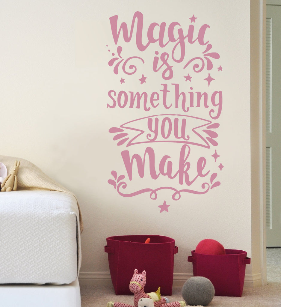 Magic is Something You Make Wall Sticker