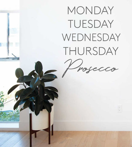 Monday Tuesday... Prosecco Wall Sticker