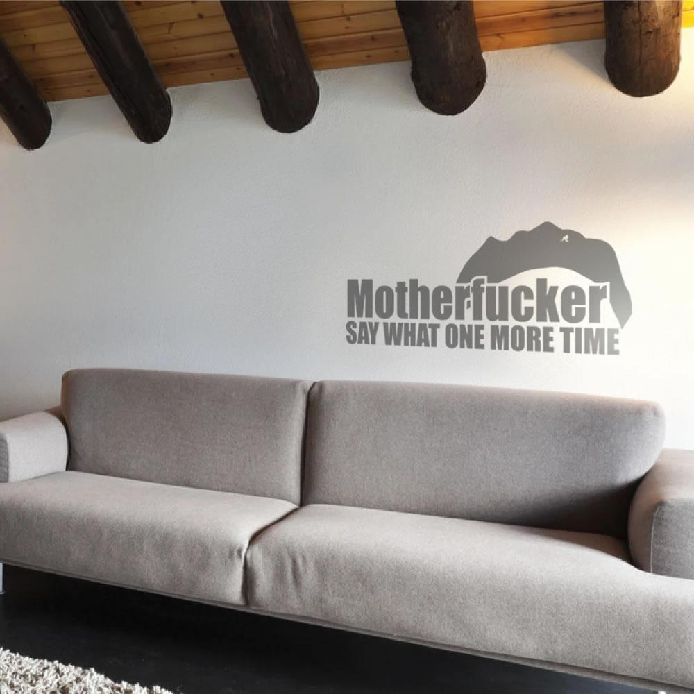 Motherfucker say What One More Time Wall Sticker