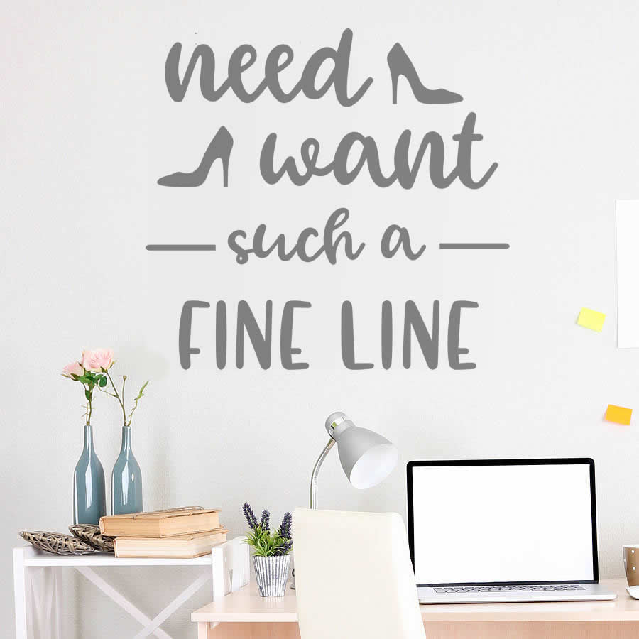 Need Want Such A Fine Line Wall Sticker