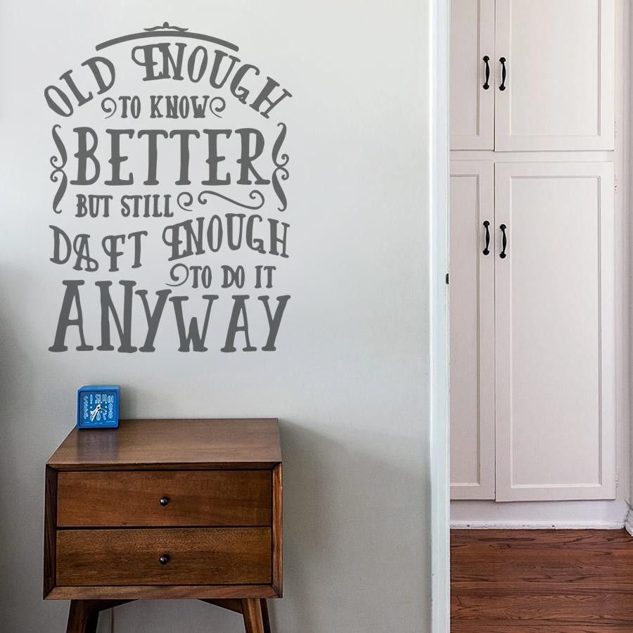 Old Enough To Know Better Wall Sticker