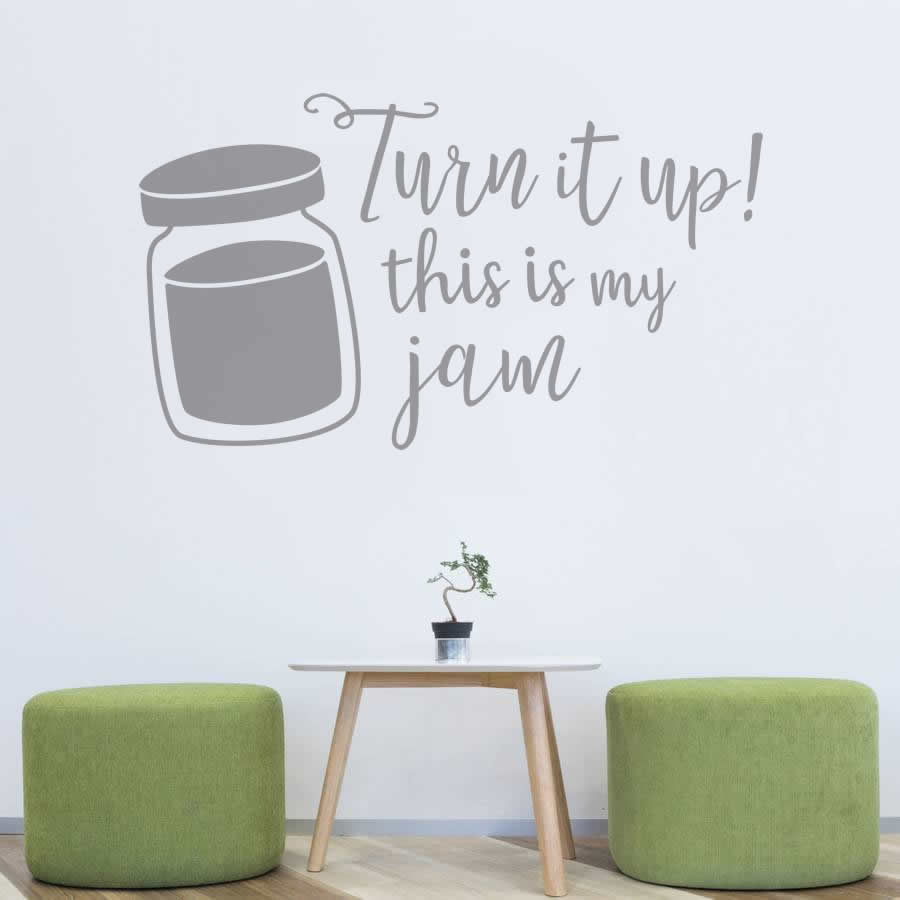 Turn It Up This Is My Jam Wall Sticker