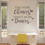 Take More Chances Dance More Dances Wall Sticker