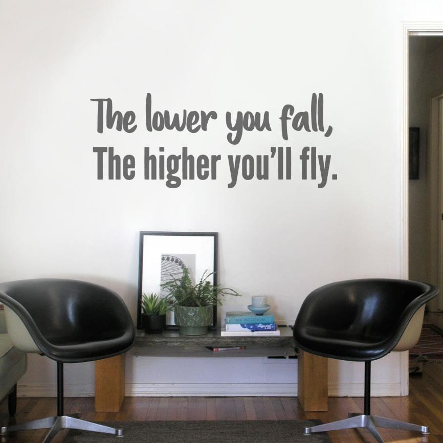 The Lower You Fall Wall Sticker